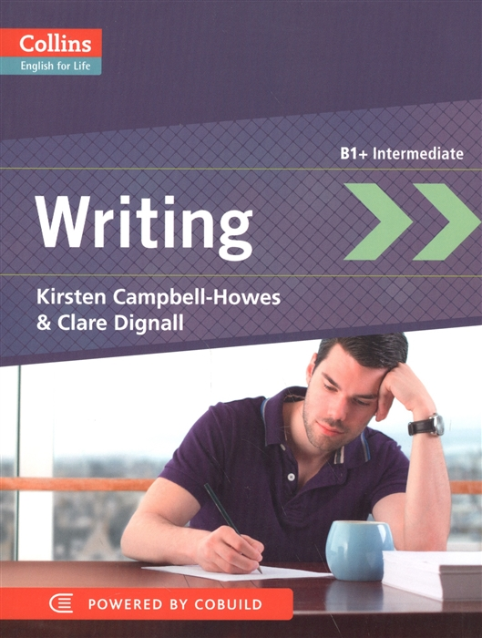 Campbell-Howes K., Dignall C. Writing B1 Intermediate william howes geheime krafte im menschen