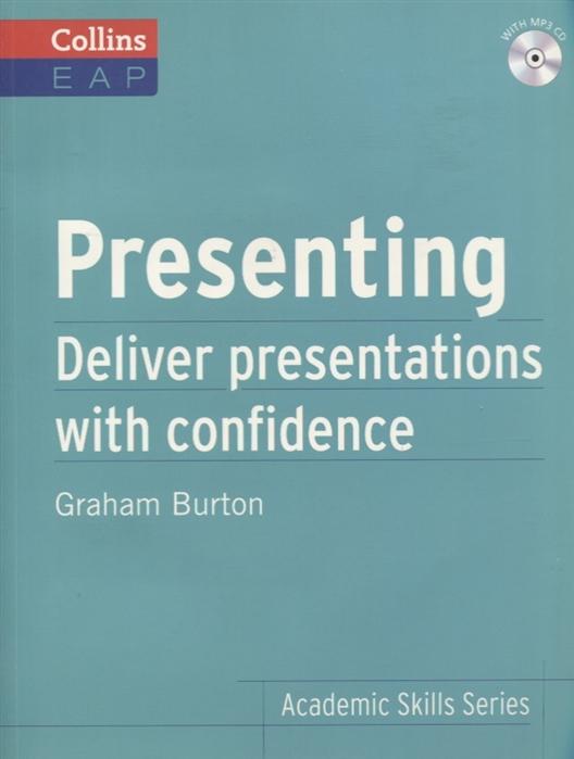 Burton G. Presenting Deliver presentations with confidence MP3 sinix sinix 1065 g