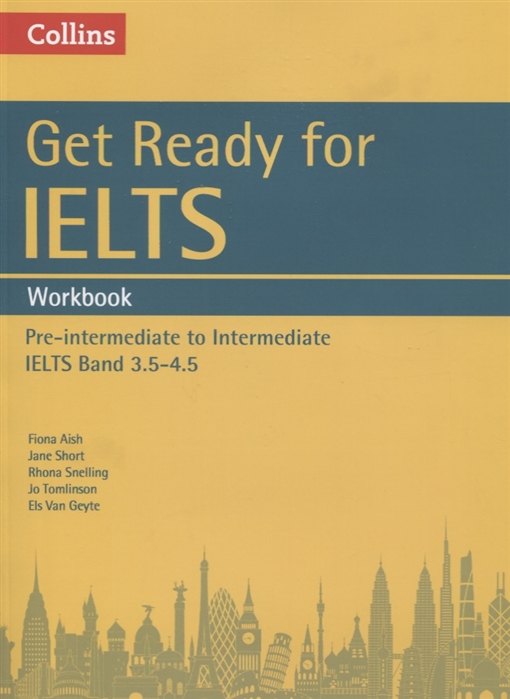 Aish F., Short J., Snelling R., Tomlinson J., Geyte E. Get Ready for IELTS Workbook A2 rogers louis ready for ielts workbook without answers 2cd