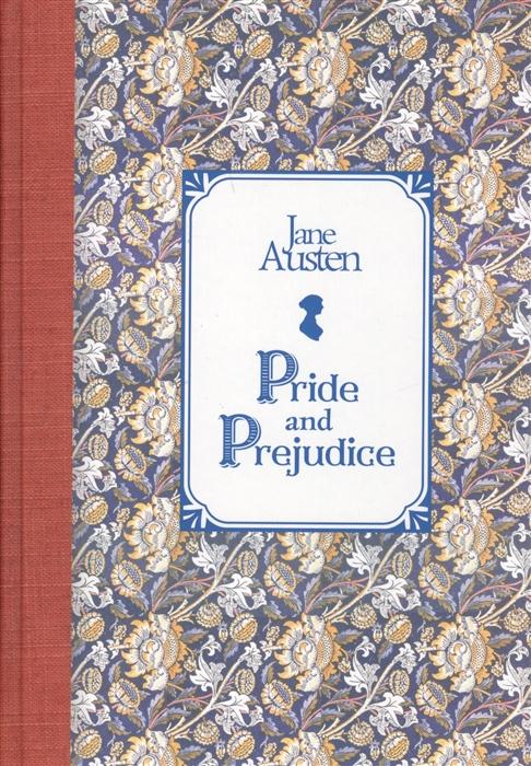 Фото - Остен Дж. Гордость и предубеждение Pride and Prejudice остен д pride and prejudice гордость и предубеждение