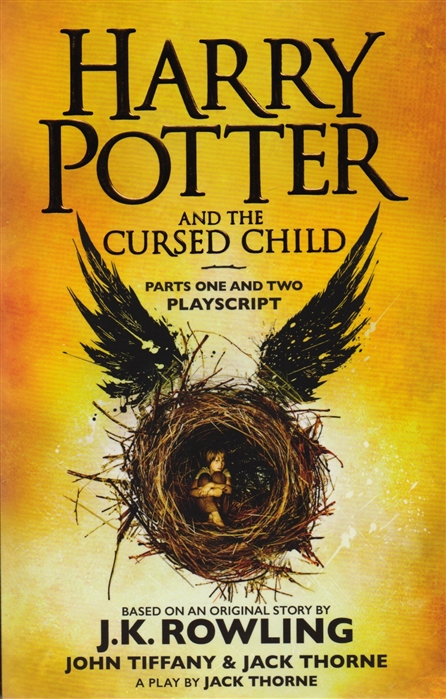 Rowling J. Harry Potter and the Cursed Child Parts One and Two harry potter and the cursed child parts 1 and 2 the official script book of the original west end production