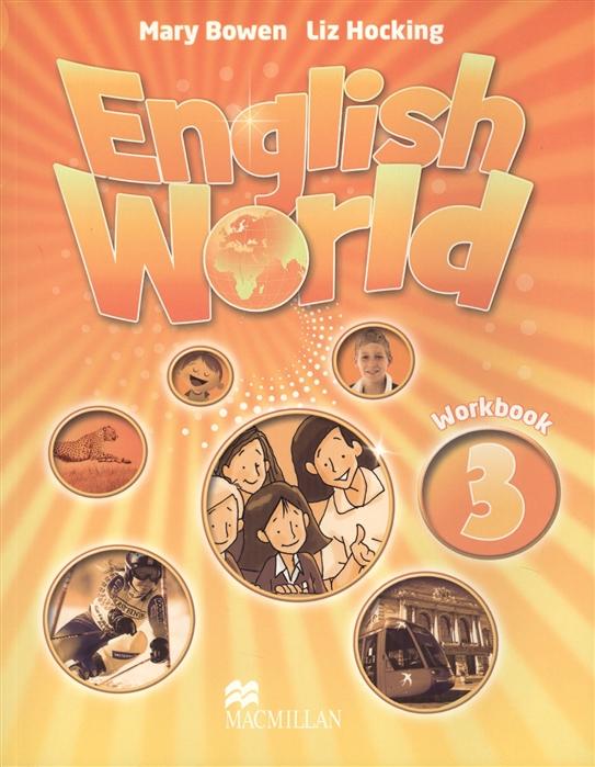 Bowen M., Hocking L. English World Level 3 Workbook книга на английском языке oxford phonics world 4 consonant blends workbook