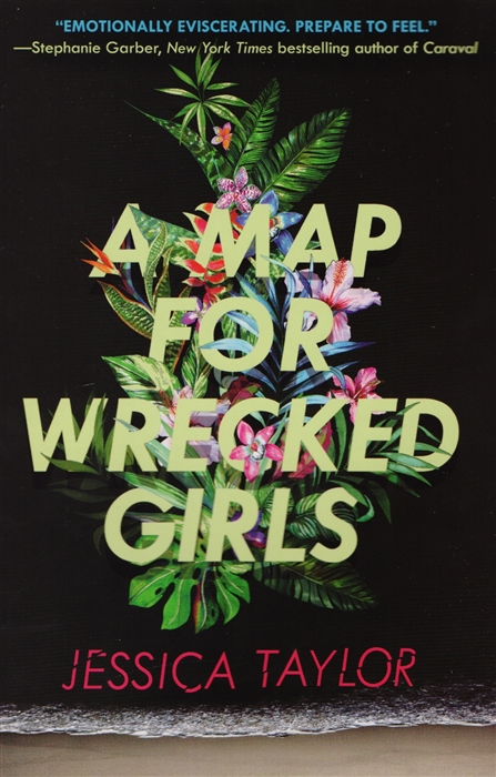 Taylor J. A Map for Wrecked Girls