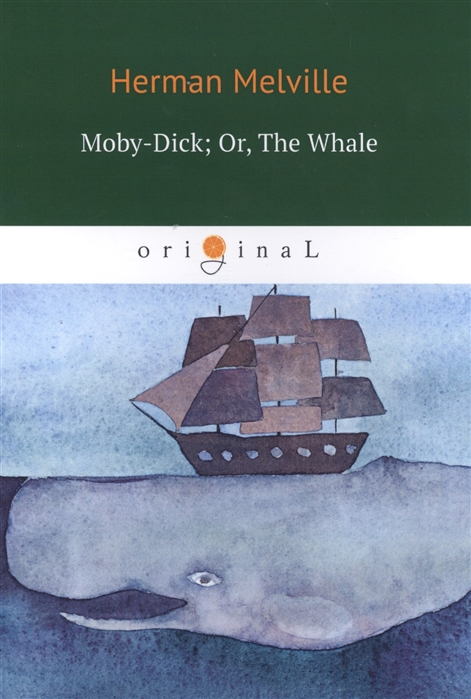 Melville H. Moby-Dick Or The Whale herman melville moby dick or the whale