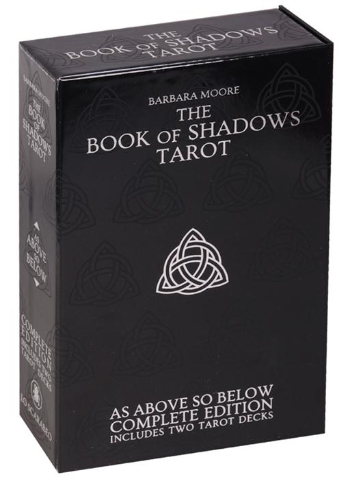 Moore B. The Book of Shadows Tarot Книга Теней Таро 2 колоды карт мюллер золрак голоса деревьев таро оришей комплект из 2 книг 2 колоды карт
