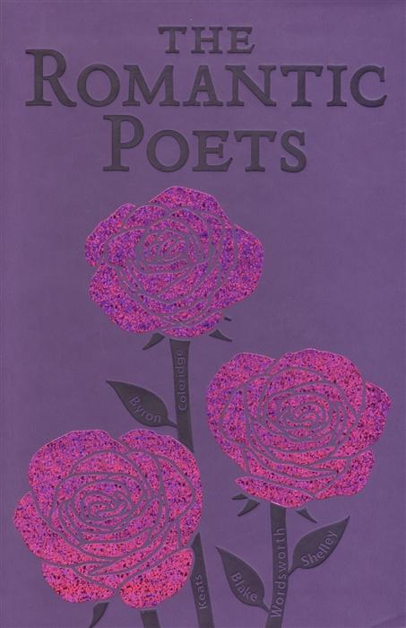 The Romantic Poets the romantic poets