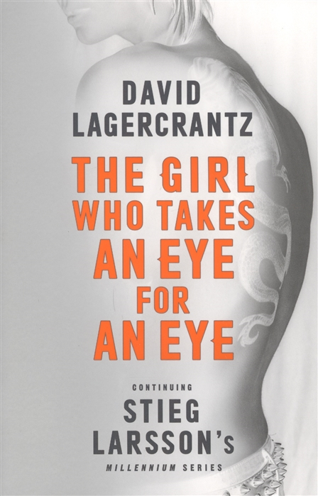 Lagercrantz D. The Girl Who Takes an Eye for an Eye