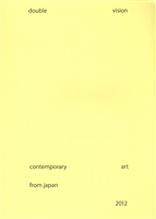 Double Vision: Contemporary Art from Japan. Catalogue. Каталог (книга на английском языке)