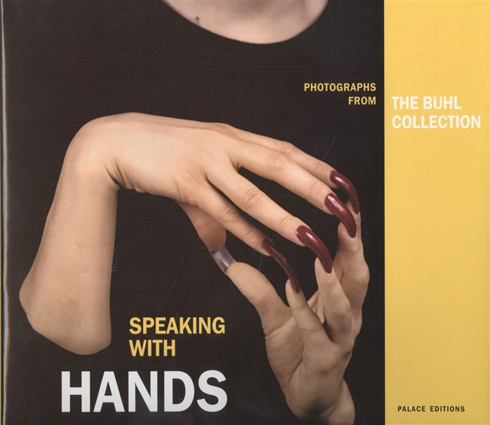 Speaking with Hands Photographs from the Buhl collection Каталог книга на английском языке