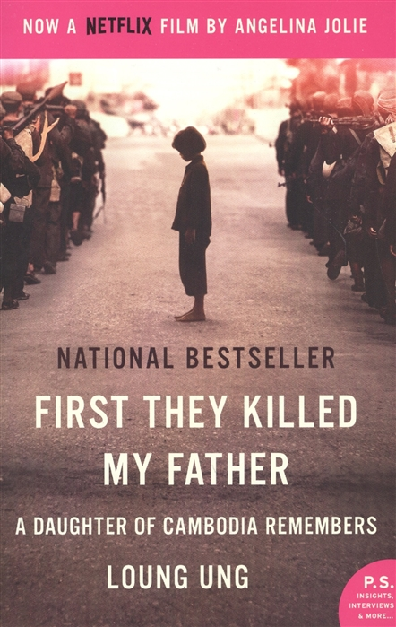 Ung L. First They Killed My Father Movie Tie-in A Daughter of Cambodia Remembers