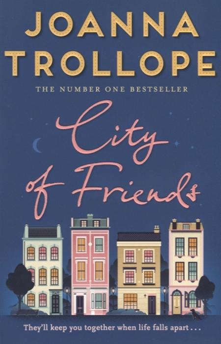 Trollope J. City of Friends цены онлайн