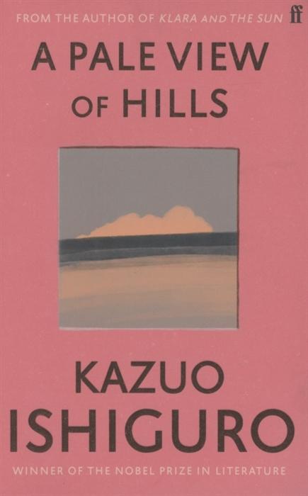 Ishiguro K. A Pale View of Hills недорого