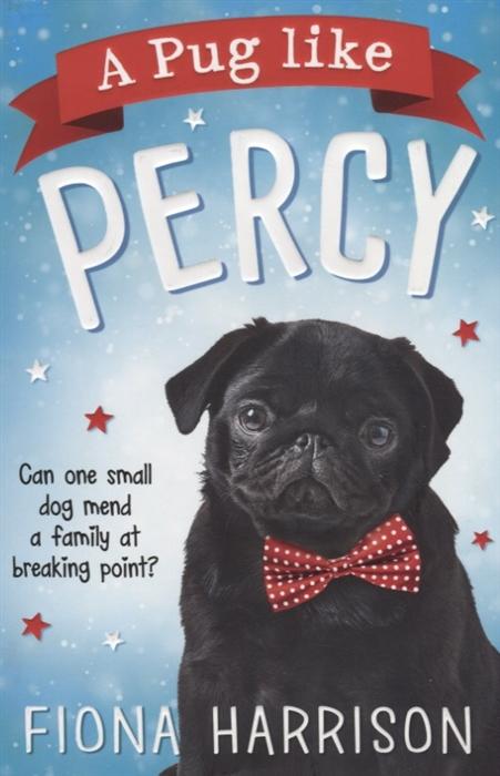 Harrison F. A Pug Like Percy