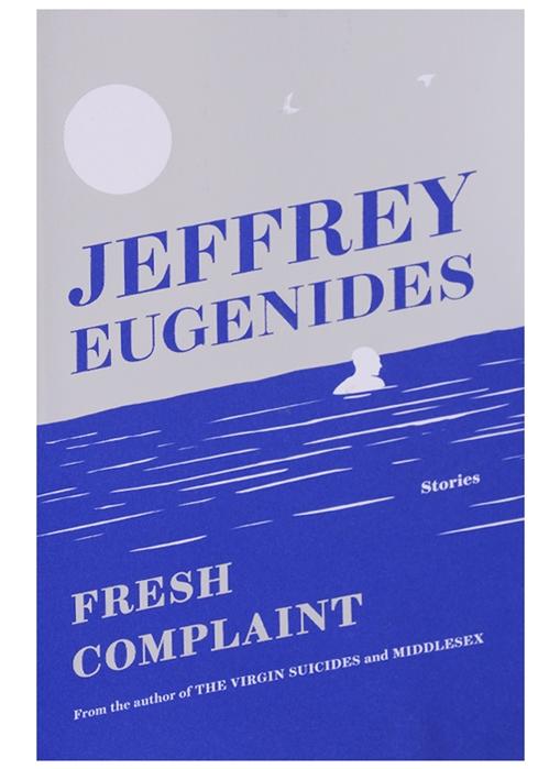 Eugenides J. Fresh Complaint eugenides j fresh complaint
