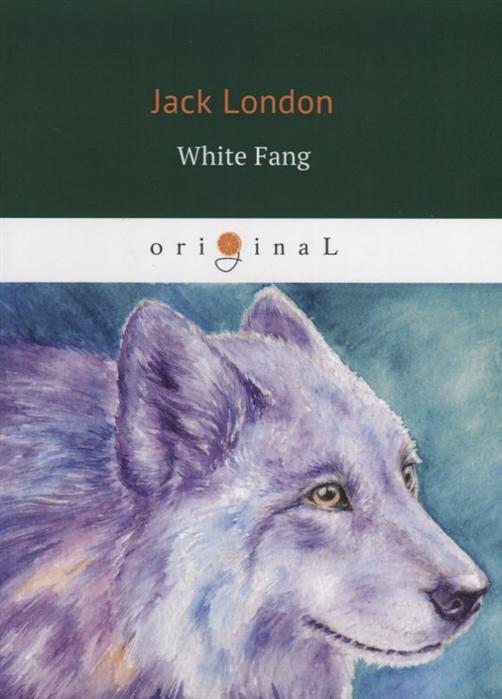 London J. White Fang книга на английском языке