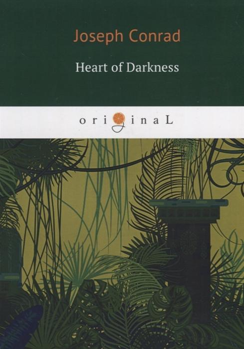Conrad J. Heart of Darkness книга на английском языке conrad j heart of darkness
