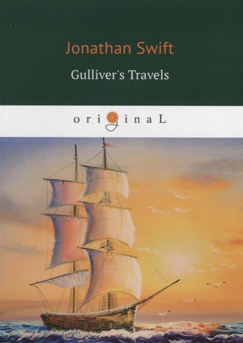 Swift J. Gulliver s Travels книга на английском языке
