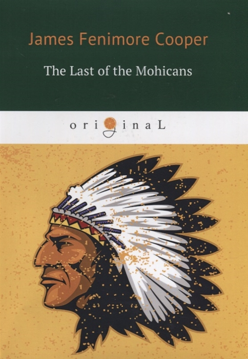 Cooper J.F. The Last of the Mohicans книга на английском языке