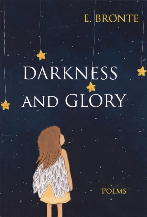 Bronte E. Darkness and Glory Сборник стихов на английском языке darkness and glory