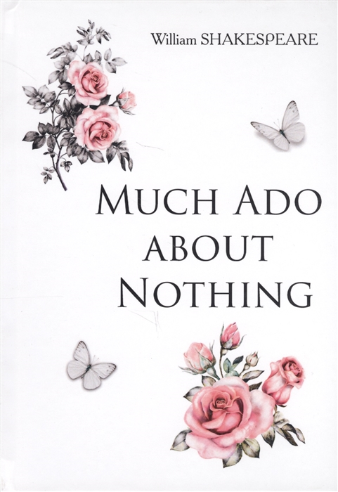 Shakespeare W. Much Ado about Nothing Книга на английском языке цена