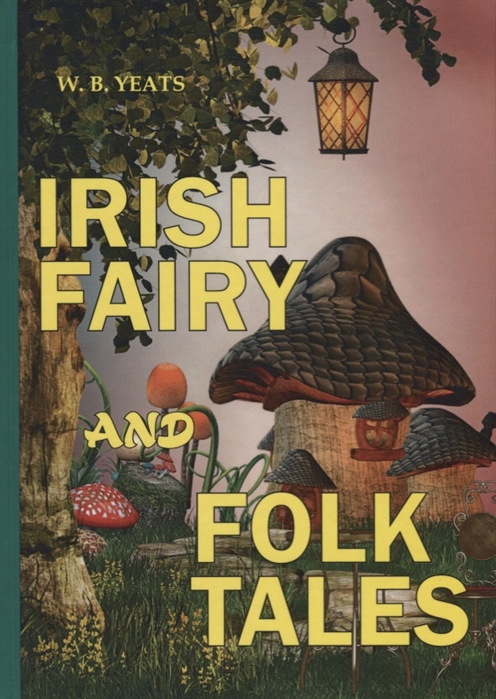 Yeats W. Irish Fairy and Folk Tales