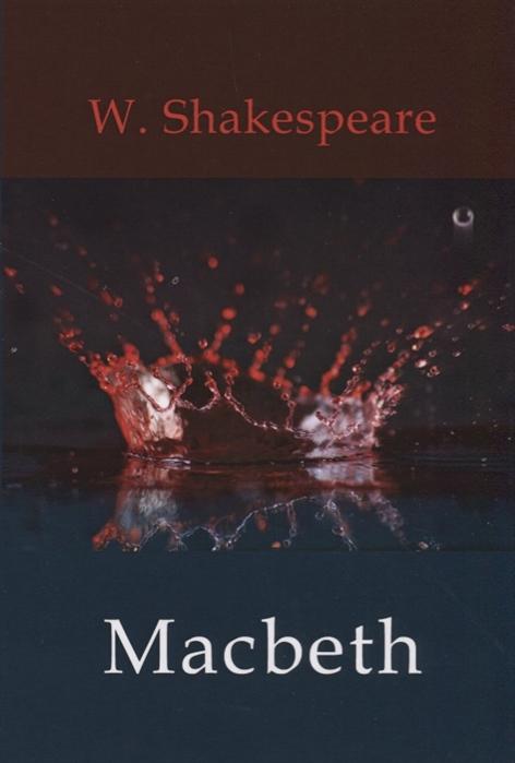 Shakespeare W. Macbeth macbeth 2009 edition oxford school shakespeare