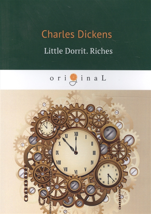 Dickens C. Little Dorrit Riches Book The Second цены онлайн