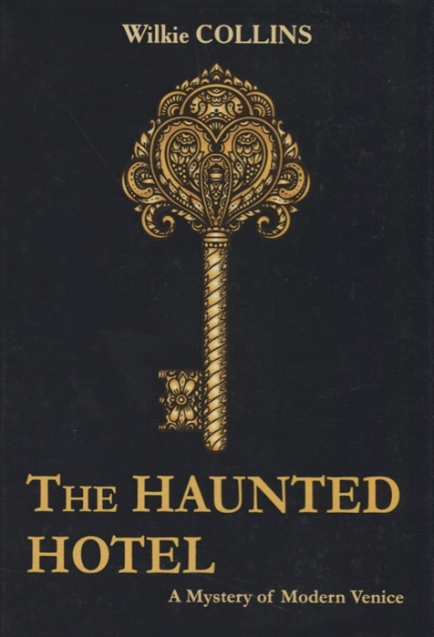 Collins W. The Haunted Hotel A Mystery of Modern Venice collins w the haunted hotel
