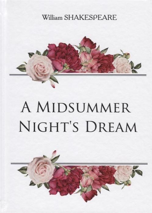 Shakespeare W. A Midsummer Night s Dream a summer night s dream