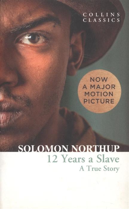 лучшая цена Northup S. Twelve Years a Slave A True Story
