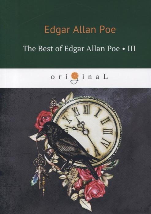 Poe E. The Best of Edgar Allan Poe Volume III poe e the best of edgar allan poe volume i