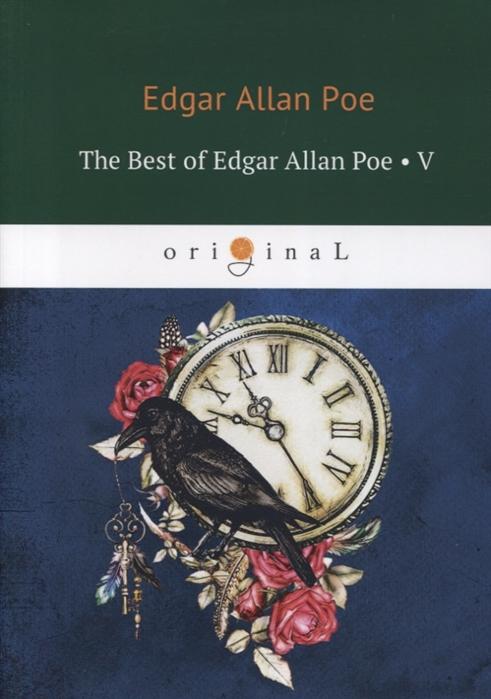 Poe E. The Best of Edgar Allan Poe Volume V poe e the best of edgar allan poe volume i