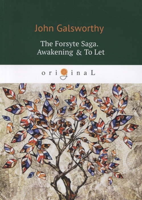 Galsworthy J. The Forsyte Saga Awakening To Let Volume III the awakening