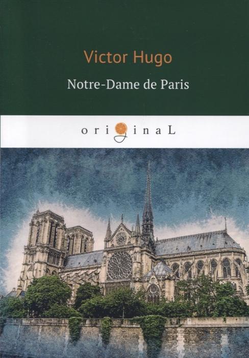 Hugo V. Notre-Dame de Paris victor hugo notre dame de paris