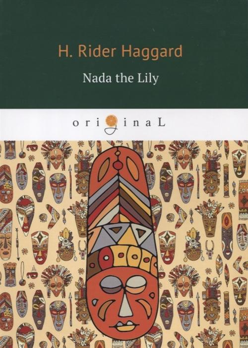 Haggard H. Nada the Lily haggard h nada the lily