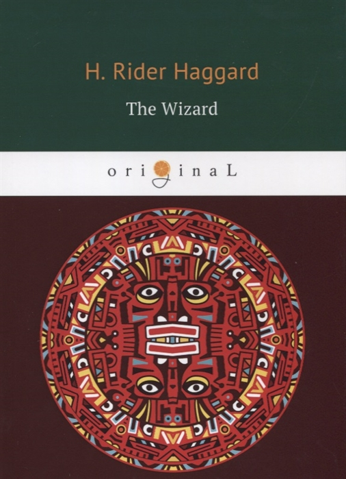 Haggard H. The Wizard the wizard