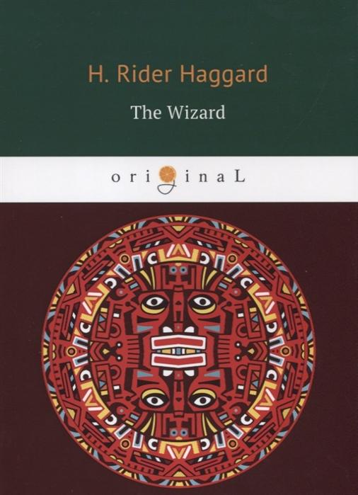Haggard H. The Wizard haggard h nada the lily