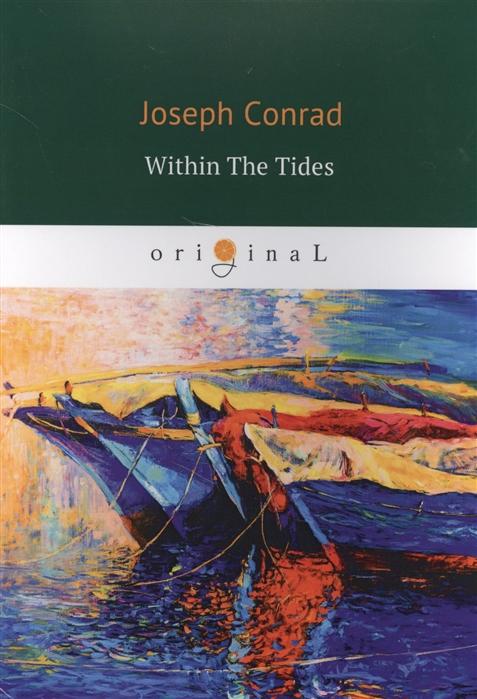 Фото - Conrad J. Within The Tides conrad j the shadow line