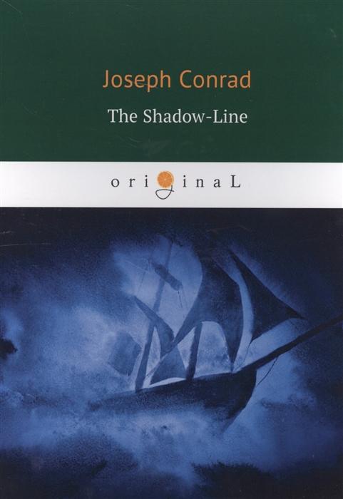 Фото - Conrad J. The Shadow-Line conrad j the shadow line