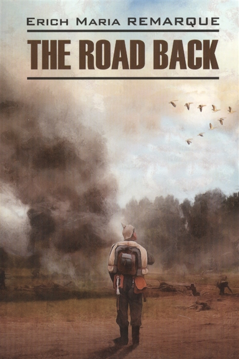 Remarque E. The Road Back e m remarque drei kameraden