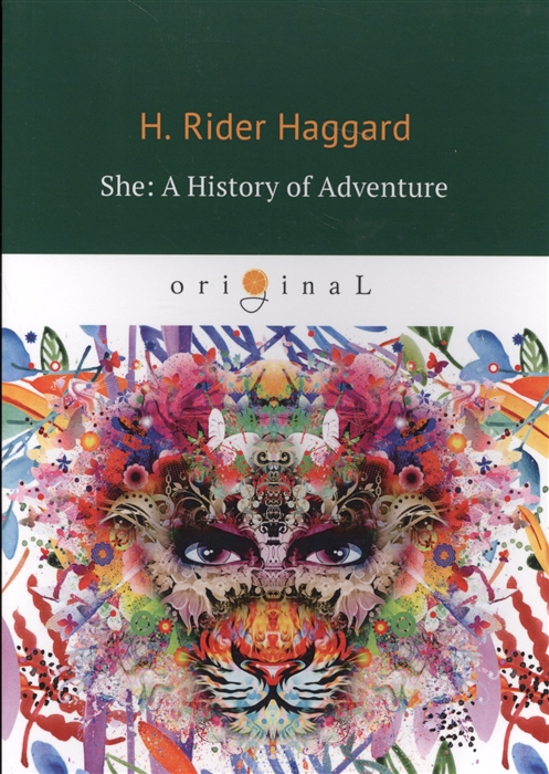 Haggard H. She A History of Adventure