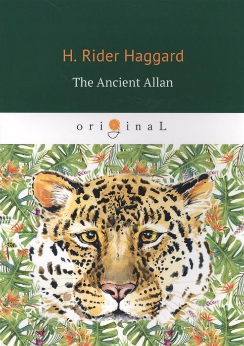 цена Haggard H. The Ancient Allan в интернет-магазинах