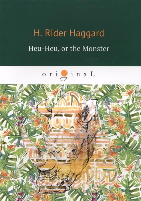 Haggard H. Heu-Heu or the Monster haggard h nada the lily