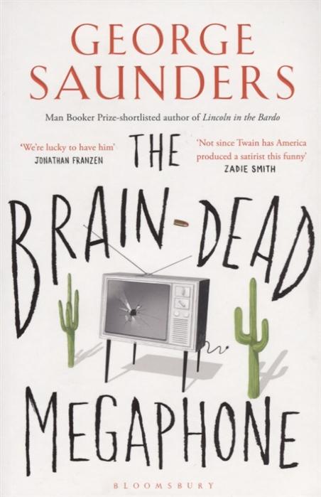 Фото - Saunders G. The Brain-Dead Megaphone saunders g the brain dead megaphone м saunders
