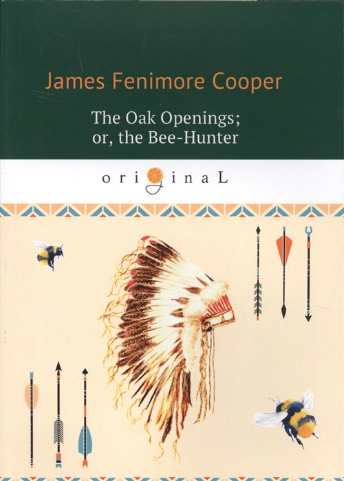 Cooper J.F. The Oak Openings or the Bee-Hunter j f cooper the oak openings or the bee hunter