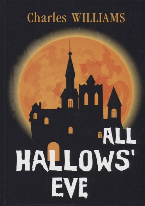 Фото - Williams C. All Hallows Eve kenneth c williams starting a movement
