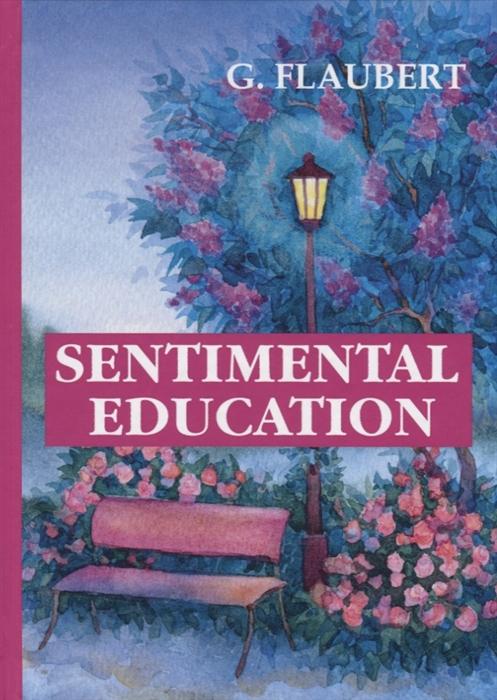 Flaubert G. Sentimental Education a sentimental business