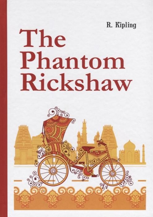 Kipling R. The Phantom Rickshaw kipling r kim