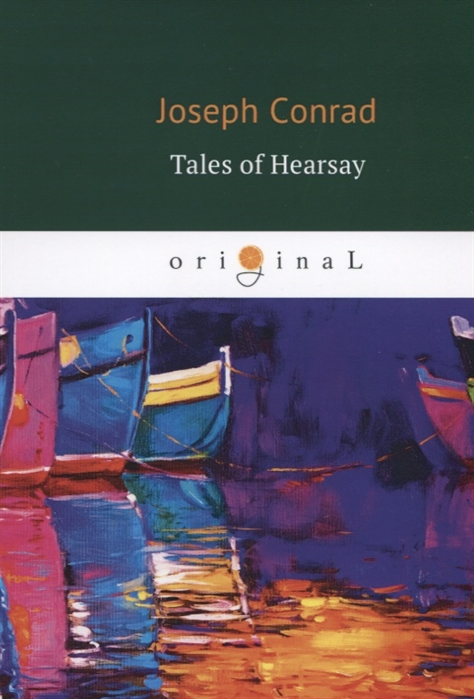 Conrad J. Tales of Hearsay цена и фото