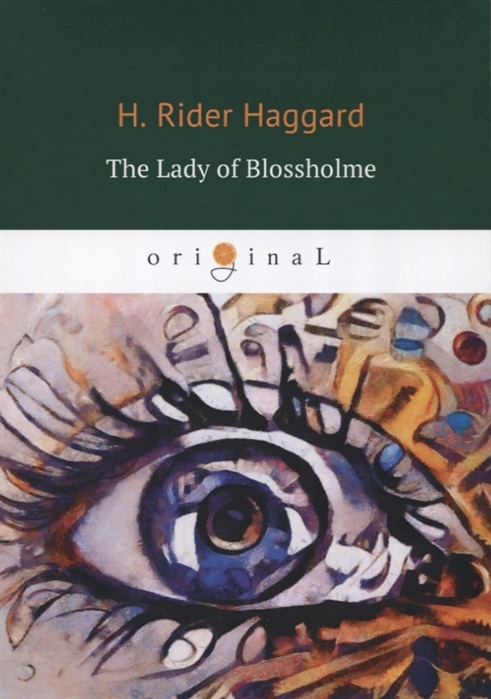 Haggard H. The Lady of Blossholme haggard h heart of the world isbn 9785521066056